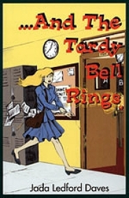 ...And the Tardy Bell Rings by Jada Daves