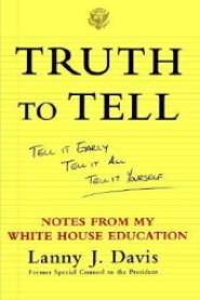 To Tell The Truth by Lanny Davis