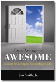 From Average to Awesome by Jim Smith Jr
