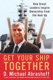 Get Your Ship Together by Michael Abrashoff