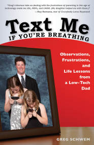Text Me If You're Breathing by Greg Schwem