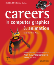 Careers In Computer Graphics and Animation by GA Gardner, Ph.D.