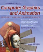 Computer Graphics: History, Career, Expert Advice by GA Gardner, Ph.D.