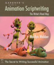 Gardner's Guide to Animation Scriptwriting by GA Gardner, Ph.D.