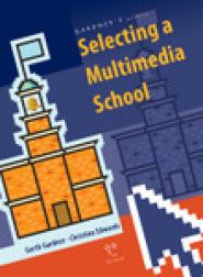 Gardner's guide to selecting a multimedia school by GA Gardner, Ph.D.