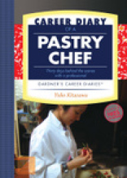 Career Diary of a Pastry Chef by GA Gardner, Ph.D.