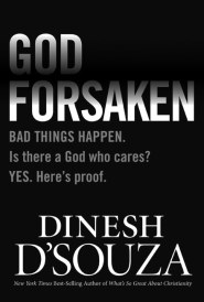 God Forsaken by Dinesh D'Souza