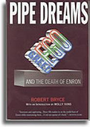 Pipe Dreams by Robert Bryce