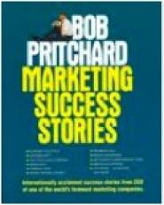 Marketing Success Stories by Bob Pritchard