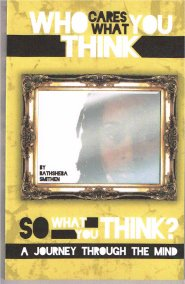 Who Cares What You Think by Bathsheba Smithen