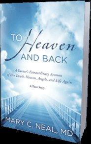 To Heaven and Back by Mary C Neal M.D.