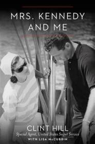 Mrs Kennedy and Me by Clint Hill and Lisa McCubbin