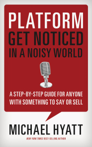 Platform: Get Noticed in a Noisy World by Michael Hyatt