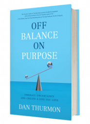 Off Balance On Purpose by Dan Thurmon
