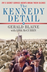 The Kennedy Detail by Clint Hill and Lisa McCubbin