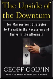 The Upside of Downturn by Geoff Colvin