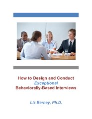 How to Design and Conduct Exceptional Behaviorally-Based Interviews  by Liz Berney