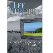 Gods Outrageous Claims by Lee Strobel