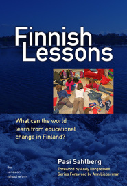 Finnish Lessons: What Can the World Learn from Educational Change in Finland?  by Pasi Sahlberg