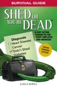 Shed or Youre Dead by Kathy Dempsey