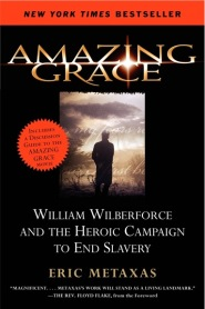 Amazing Grace by Eric Metaxas