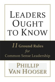 Leaders Ought To Know by Phillip Van Hooser