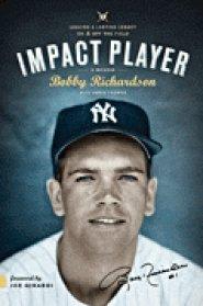 Impact Player by Bobby Richardson by Bobby Richardson