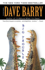 Big Trouble by Dave Barry