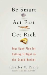 Act Fast Be Smart Get Rich by Charles Payne