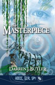 The Masterpiece by Darren J. Butler