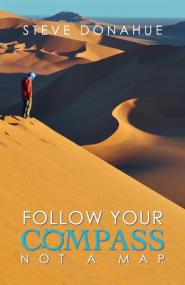 Follow Your Compass Not A Map by Steve Donahue