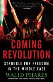 The Coming Revolution by Dr. Walid Phares