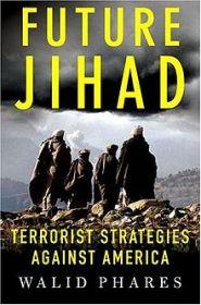 Future Jihad by Dr. Walid Phares