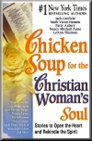 Chicken Soup for the Christian Woman's Soul by LaDonna Gatlin