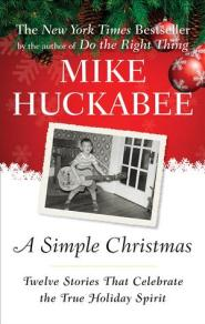 A Simple Christmas by Gov Mike Huckabee