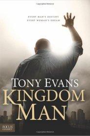 Kingdom Man: Every Man's Destiny, Every Woman's Dream by Tony Evans