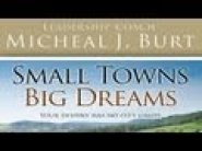 Small Town Big Dreams by Micheal Burt