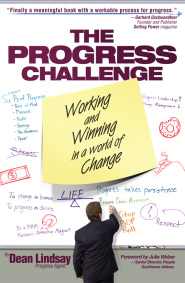 The Progress Challenge: Working and Winning in a World of Change by Dean Lindsay