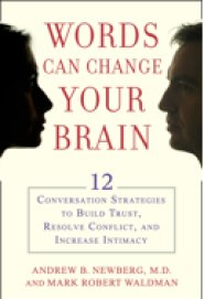 Words Can Change Your Brain by Mark Robert Waldman