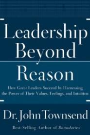Leadership Beyond Reason by John Townsend