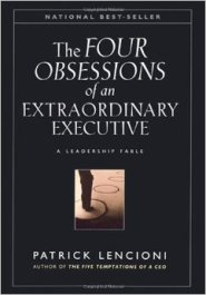 The Four Obsessions of an Extraordinary Executive by Patrick Lencioni