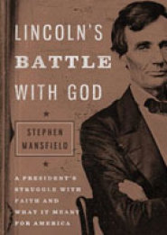 Watch Video     Visit Website  Lincoln's Battle With God by Stephen Mansfield