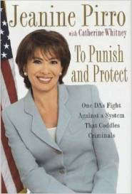 To Punish and Protect: A DA's Fight Against a System that Coddles Criminals by Jeanine Pirro