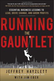 Running the Gauntlet: Essential Business Lessons to Lead, Drive Change, and Grow Profits by Jeffrey Hayzlett