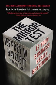 The Mirror Test: Is Your Business Really Breathing?  by Jeffrey Hayzlett