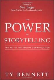 The Power of Storytelling by Ty Bennett