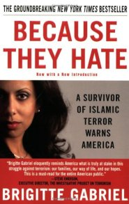 Because They Hate: A Survivor of Islamic Terror Warns America by Brigitte Gabriel