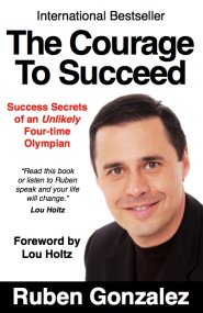 The Courage to Succeed by Ruben Gonzalez
