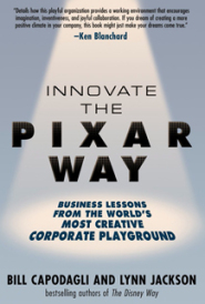 Innovate the Pixar Way by Bill Capodagli