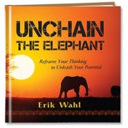 Unchain the Elephant by Erik Wahl